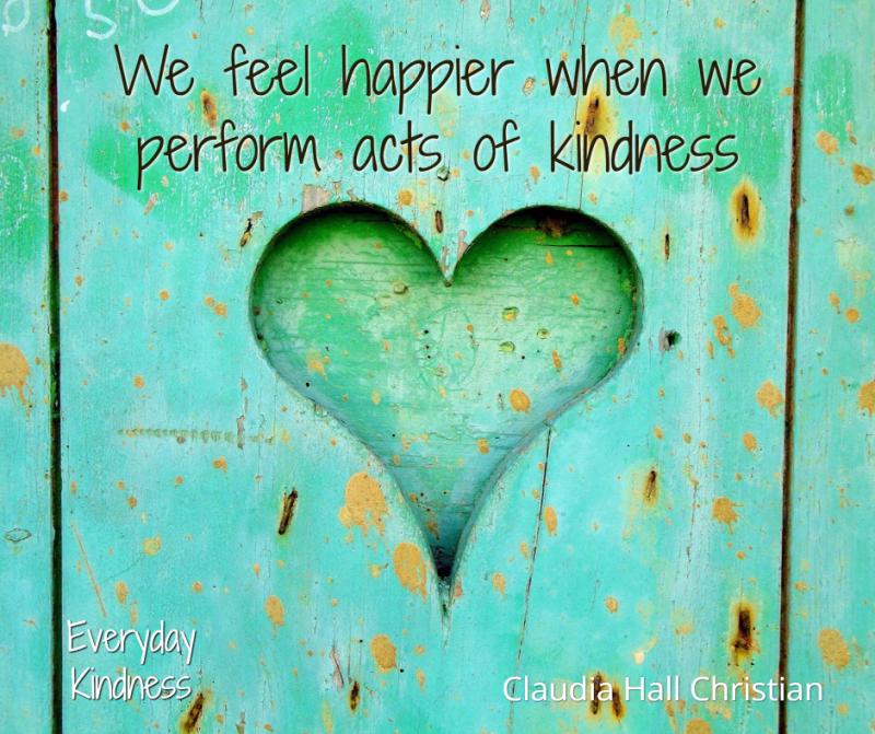 We feel happier when we're kind.