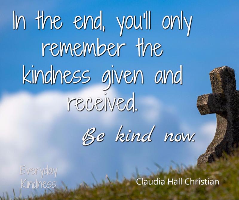 We remember kindness.