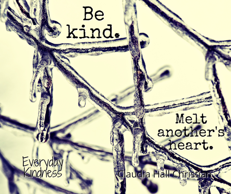 Be kind -- melt another's heart