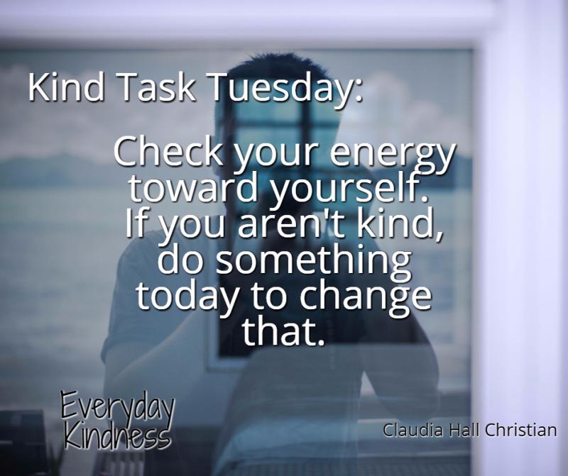 Kind Task Tuesday -- be kind to you