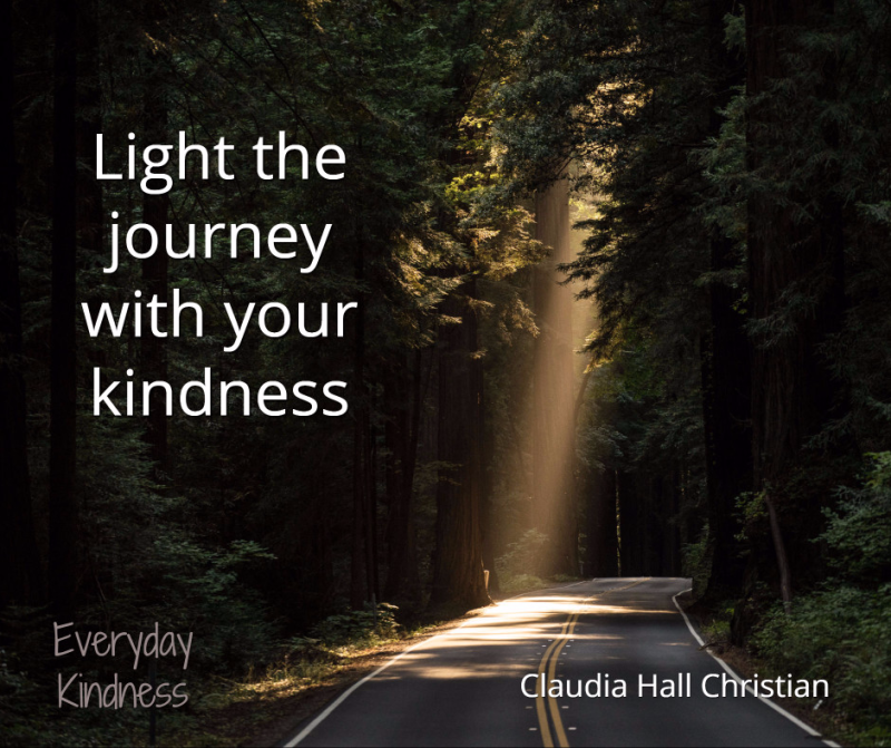 Light the journey with your kindness