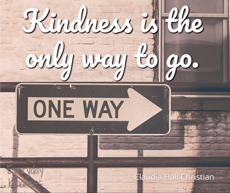 Kindness is the only way to go