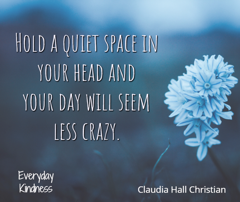Create a quiet space in your mind