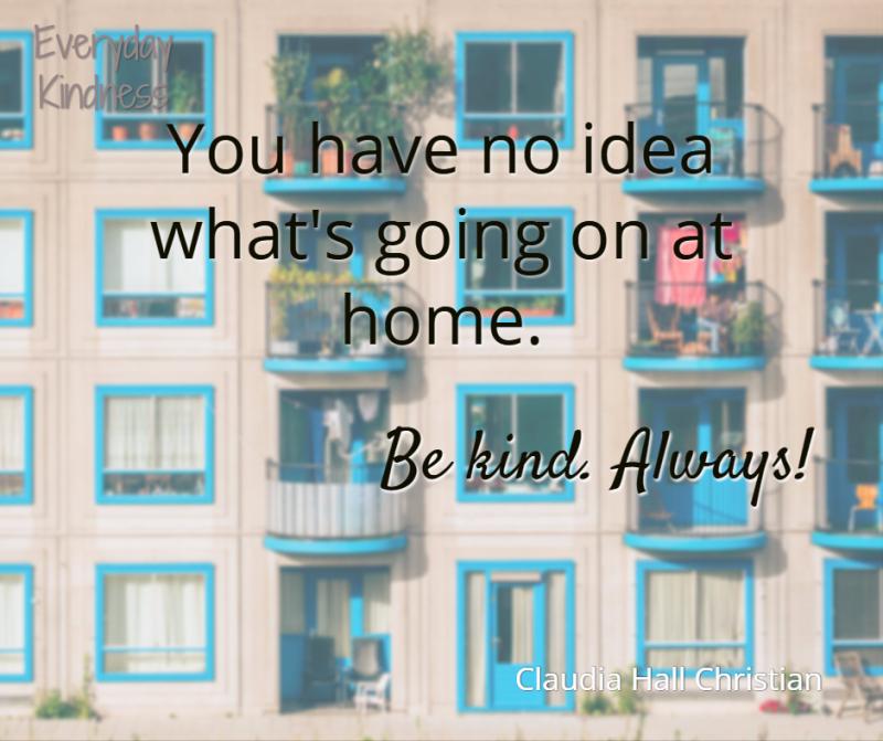 Be kind! Always!