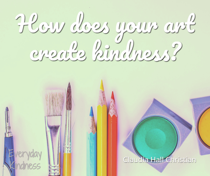 How does your art create kindness?