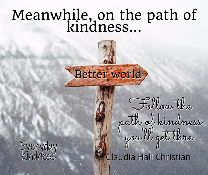 Meanwhile on the path of kindness