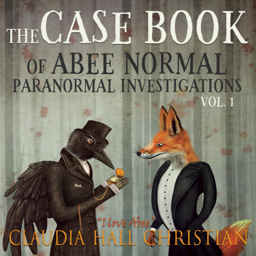 The Casebook of Abee Normal, Paranormal Investigations (Vol. 1)