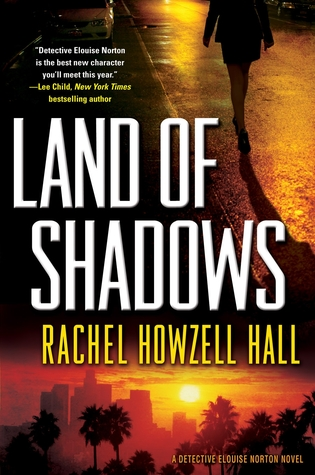 Land of Shadows by Rachel Howzell Hall